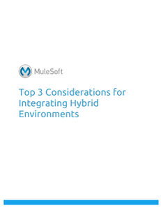 Top 3 Considerations for Integrating Hybrid Environments