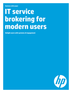 IT Service Brokering for Modern Users