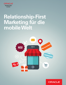 Relationship-First: Marketing fu¨r die mobile Welt