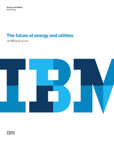The Future of Energy and Utilities – An IBM POV