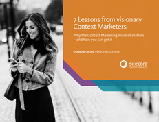 7 Lessons from Visionary Context Marketers