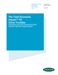 Total Economic Impact of Cisco TrustSEC