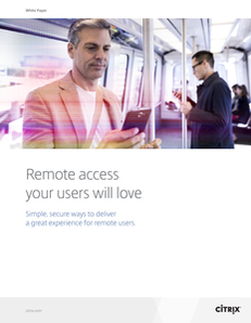 Secure Remote Access Your Users Will Love