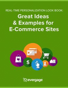 Real-Time Personalization Look Book: Great Ideas & Examples for E-Commerce Sites
