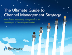 The Ultimate Guide to Channel Management Strategy eBook