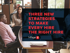 Three New Strategies to Make Every Hire the Right Hire