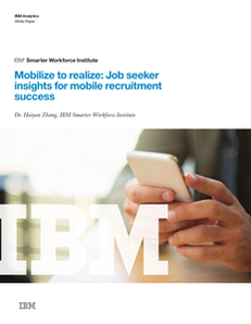 Mobilize to Realize:  Job Seeker Insights for Mobile Recruitment Success