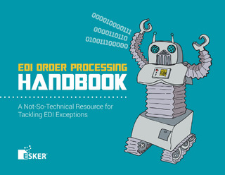 EDI Order Processing Handbook: A Not-So-Technical Resource for Tackling EDI Exceptions