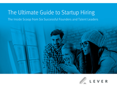 The Ultimate Guide to Startup Hiring