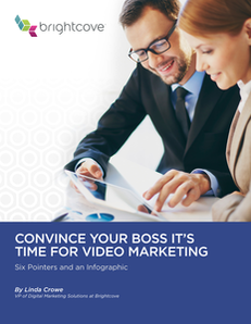 How to Convince Your Boss it's Time for Video Marketing