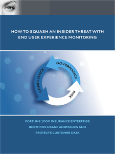 How to Squash An Insider Threat With End User Experience Monitoring