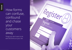 How Forms Can Confuse, Confound And Chase Your Customers Away