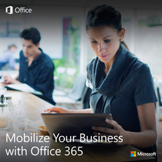 Mobilize Your Business with Office 365