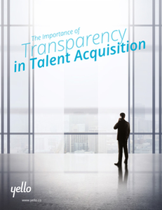 The Importance of Transparency in Talent Acquisition