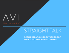 Straight Talk: 7 Considerations to Future-Proof Your Load Balancing Strategy