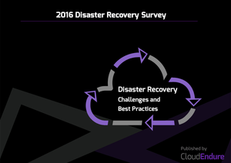 2016 Disaster Recovery Survey: Disaster Recovery Challenges and Best Practices