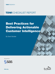 TDWI Checklist Report: Best Practices for Delivering Actionable Customer Intelligence