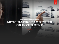 The Marketer's Guide to Articulating DAM Return on Investment