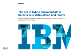 The Era of Hybrid Environments is Here: Is Your Data Refined and Ready?