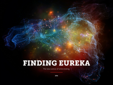 Finding Eureka: The new science of online testing