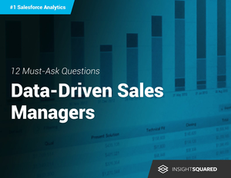 12 Must-Ask Questions for Data-Driven Sales Managers
