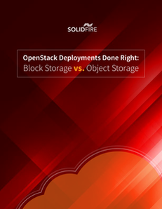 OpenStack Deployments Done Right: Block vs Object Storage