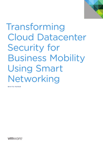 Transforming Cloud Datacenter Security for Business Mobility Using Smart Networking