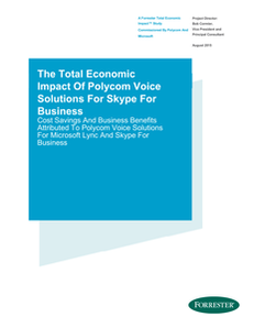 ROI Report: Cost Savings & Business Benefits of Polycom Voice Solutions For Skype For Business
