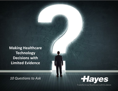 Making Healthcare Technology Decisions with Limited Evidence