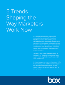 5 Trends Shaping the Way Marketers Work Now