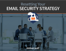 Resetting Your Email Security Strategy