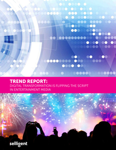 Trend Report: Digital Transformation is Flipping the Script in Entertainment Media