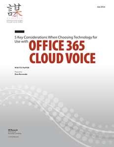 5 Key Considerations when Choosing Technology for Use with Office 365 Cloud Voice