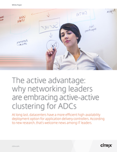 Citrix version: The Active Advantage: Why Networking Leaders Are Embracing ADC Clustering