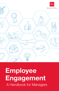 Employee Engagement: A Handbook for Managers