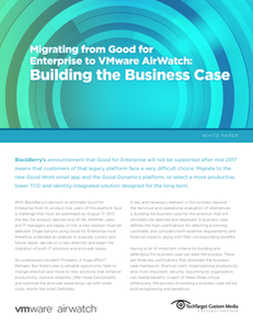 Migrating from Good for Enterprise to VMware AirWatch: Building the Business Case