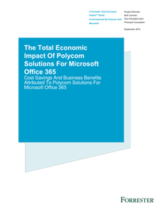 ROI Report: Cost Savings & Benefits of using Polycom voice solutions with Office 365 Cloud PBX