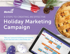 8 Steps to Creating an Effective Holiday Marketing Campaign