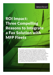 ROI Impact: Three Compelling Reasons to Integrate a Fax Solution with MFP Fleets