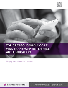 Top 5 Reasons Why Mobile Will Transform Enterprise Authentication