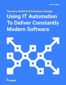 Toward a World of Frictionless Change: Using IT Automation to Deliver Constantly Modern Software