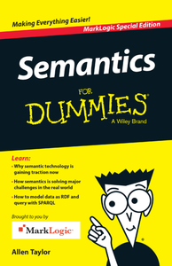 Semantics For Dummies, MarkLogic Special Edition