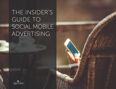 Insiders Guide to Social Mobile Advertising