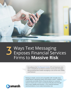 3 Ways Text Messaging Exposes Financial Services Firms to Massive Risk