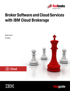 Broker Software and Cloud Services with IBM Cloud Brokerage