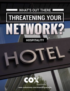 Hospitality Edition: What's out there threatening your network?