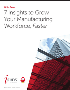 7 Insights to Grow Your Manufacturing Workforce, Faster