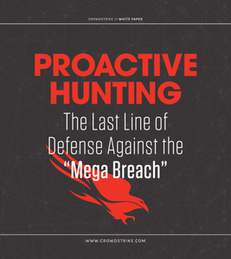 """Proactive Hunting: The Last Line of Defense Against the """"Mega Breach"""""""
