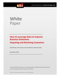How to Leverage Data to Improve Business Outcomes: Acquiring and Retaining Customers