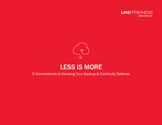 Less Is More: 5 Cornerstones to Devising Your Backup & Continuity Defense